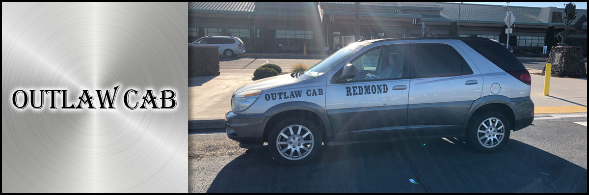 Outlaw Cab is a Taxi Company in Redmond, OR
