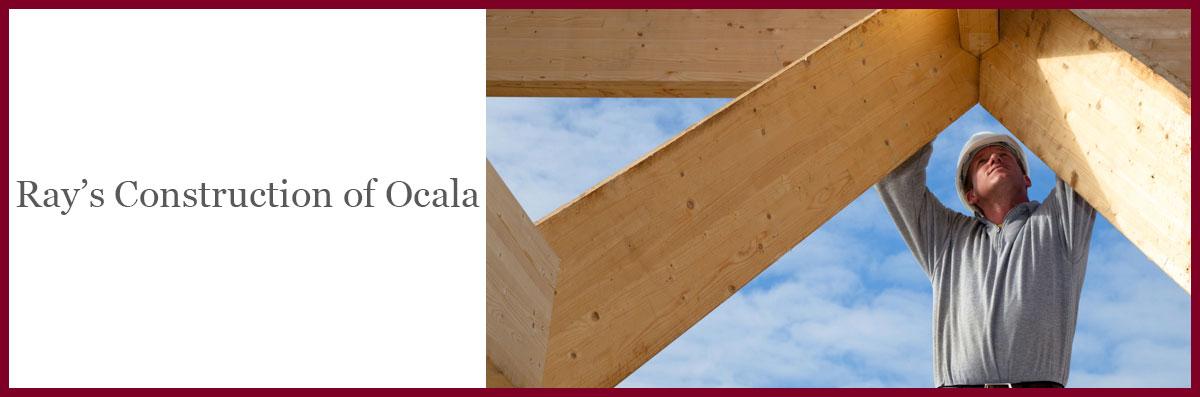 Ray's Construction of Ocala is a Construction Company in Ocala, FL